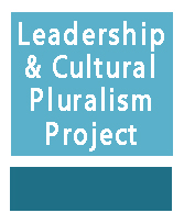 Leadership and Cultural Pluralism Project